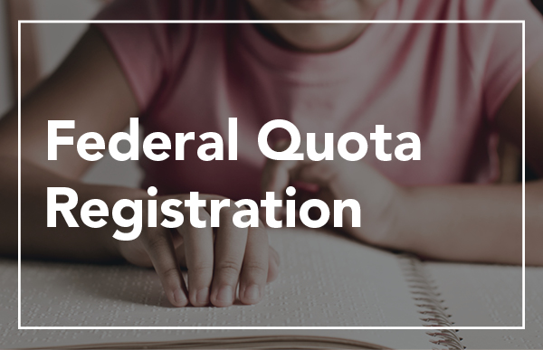 "girl reading braille book with text ""Federal Quota Registration"""