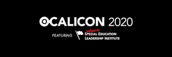 OCALICON 2020 Featuring Inclusive Education Leadership Institute