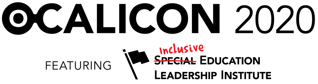 "OCALICON 2020 featuring the Inclusive Leadership Institute (Inclusive replaces ""Special"" which has been crossed out by a red line)"