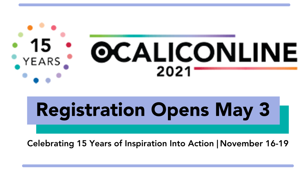 OCALICONLINE 2021 15 years logo Registration Opens May 3 Celebrating 15 years of inspiration into action November 16-19