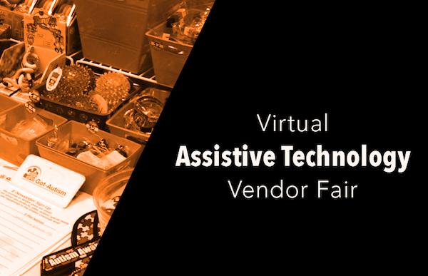 Virtual Assistive Technology Vendor Fair